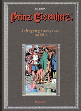 Prinz Eisenherz Band 6, Jahrgang 1947/1948 (Hal Foster Gesamtausgabe)