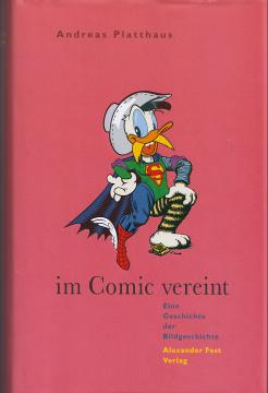 Andreas Platthaus: Im Comic vereint - Eine Geschichte der Bildgeschichte