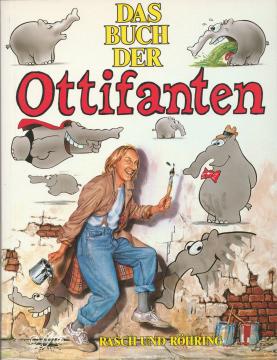 Das Buch der Ottifanten [= Ottos Ottifanten 1]