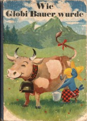 Globi-Bücher [8]: Wie Globi Bauer wurde