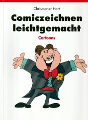 Christopher Hart: Comiczeichnen leichtgemacht - Cartoons
