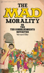 The MAD Morality or The Ten Commandments Revisited (Vernard Eller)
