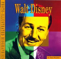 June Preszler: Walt Disney. A Photo-Illustrated Biography