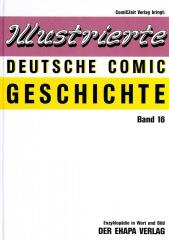 Illustrierte Deutsche Comic Geschichte (Normalausgabe) 16: Der Ehapa Verlag (2)