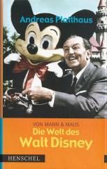 Andreas Platthaus: Von Mann und Maus - Die Welt des Walt Disney