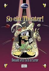 Enthologien 6: So ein Theater! Donald setzt sich in Szene