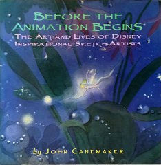 Before the Animation Begins: The Art and Lives of Disney Inspirational Sketch Artists (John Canemaker)