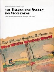 Karlheinz Borchert / Carsten Laqua: Mit Tarzan und Snoopy ins Wochenend. Comic-Beilagen amerikanischer Zeitungen 1900 - 1950