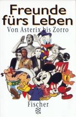 Freunde fürs Leben. Von Asterix bis Zorro